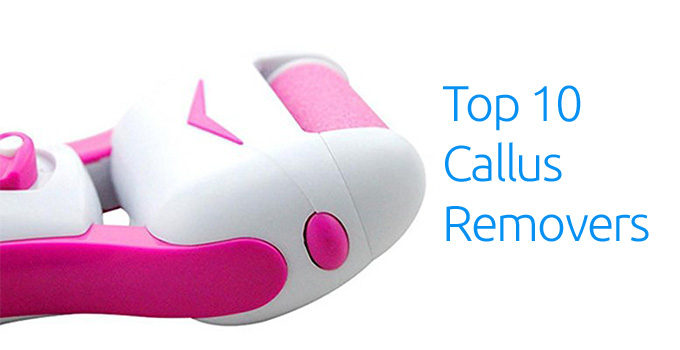 Top-10-Callus-Removers-for-2016