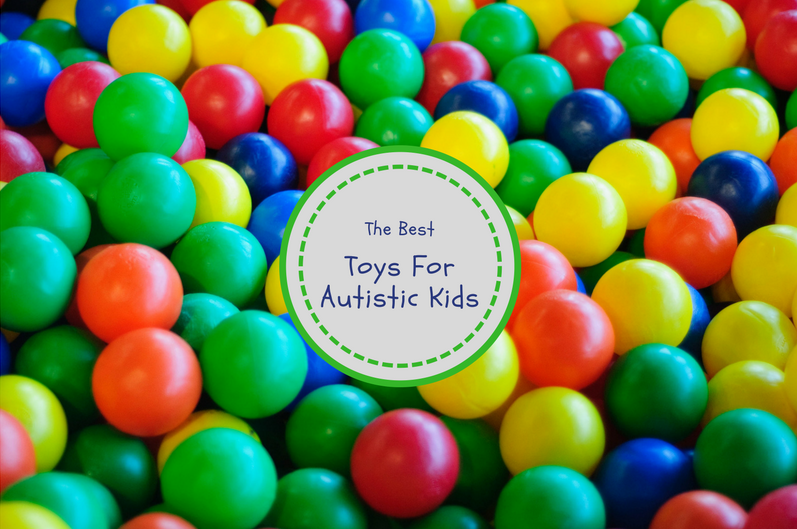Toys For Kids 2018 : The best gifts and toys for autistic kids in top