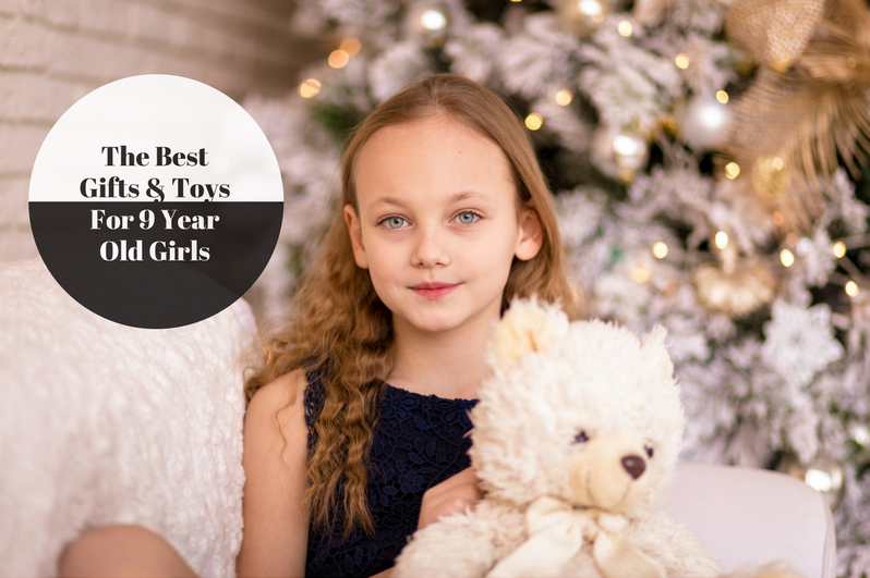 Toys For Nine Year Olds : The best gifts and toys for year old girls in top
