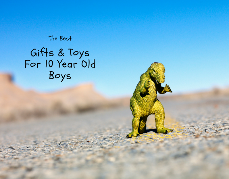The Best Gifts And Toys For 10 Year Old Boys In 2019 Top
