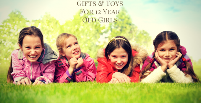 Gifts And Toys For 12 Year Old Girls