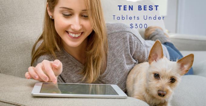 tablets under $300