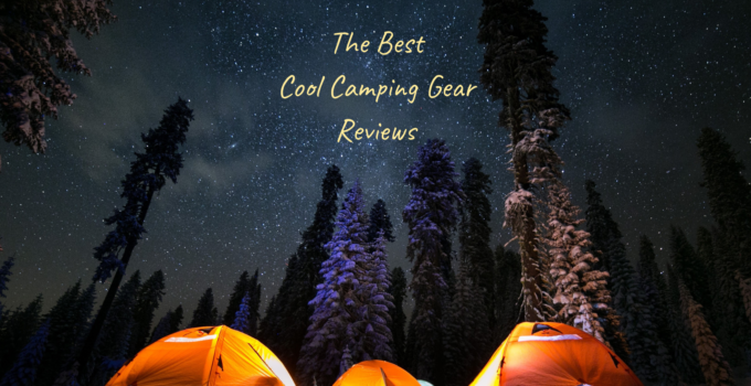 best cool camping gear